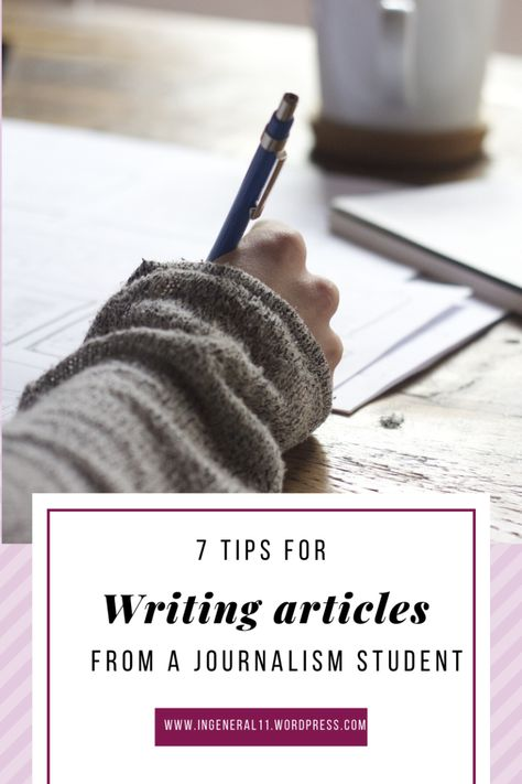 7 Tips for Writing Articles From a Journalism Student