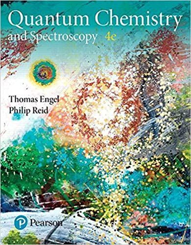 Physical Chemistry Quantum Chemistry And Spectroscopy 4th Edition By Thomas Engel Physical Chemistry Chemistry Textbook Chemistry
