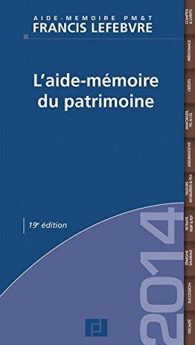 L Aide Memoire Du Patrimoine Edition 2014 Il A Ete Ecrit Par Quelqu Un Qui Est Connu Comme Un Auteur Et A Ecrit Beaucoup De Livre In 2020 Books Online New Books Books