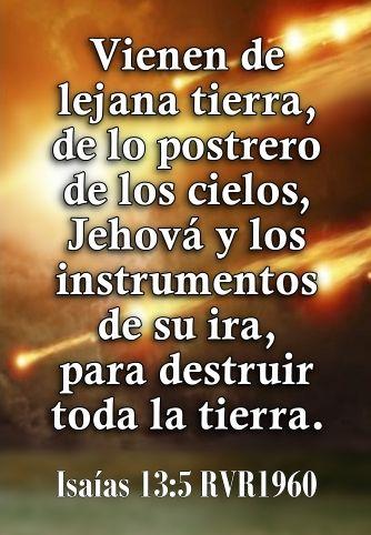 Isaías 13 5 Vienen De Lejana Tierra Jehová Y Los Instrumentos De Su Ira Para Destruir La Tierra Personal Prayer Spanish Quotes Scripture