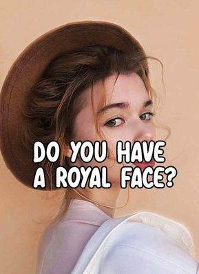Do You Have a Royal Face?