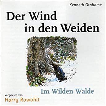 Der Wind In Den Weiden Horbuch Gekurzte Ausgabe Harry Rowohlt Erzahler Kenneth Grahame Autor Kein Aber Records Verlag Harry Rowohlt Bucher Wind