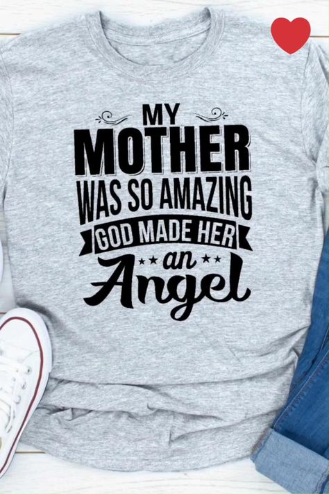 My Mother Was So Amazing God Made Her An Angel T-Shirt 😍
