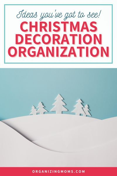 Organized Christmas 2020 How to Organize Christmas Decorations The Painless Way in 2020