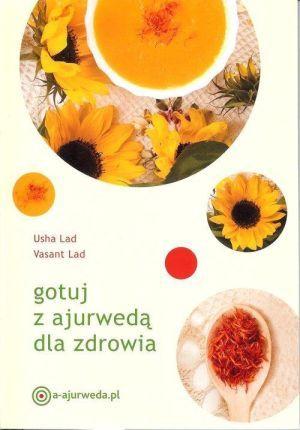 Gotuj Z Ajurweda Dla Zdrowia Ceny I Opinie Ceneo Pl Food Cooking Recipes Cooking