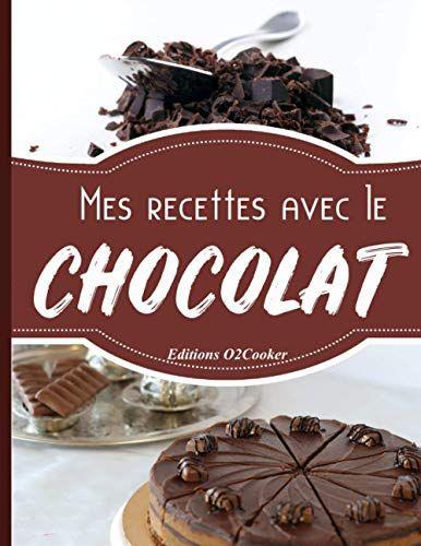 Mes Recettes Avec Le Chocolat Livre De Cuisine Cahier De Recette A Remplir Special Plat A Base De Chocolat Pour Livre De Cuisine Cahier De Recette Chocolat
