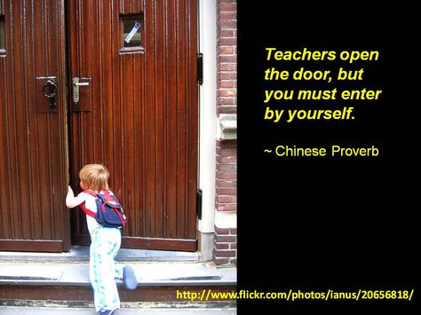 Teachers Open The Door But You Must Enter By Yourself Chinese