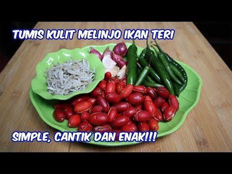 Tumis Kulit Melinjo Ikan Teri Cakeup Warna Warni Dan Enak Youtube Food Green Beans Daun