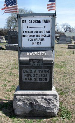 """George A. Tann Literary Figure. The Black homeopath who treated the Ingalls family for malaria. He was featured as """"Dr. Tan"""" in the book """"Little House on the Prairie"""" by Laura Ingalls Wilder."""