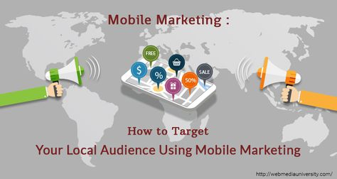 How to Target Your Local Audience Using Mobile Marketing