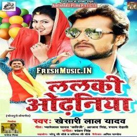 Lalki Odhaniya Khesari Lal Yadav Songs Mp3 Song Dj Songs