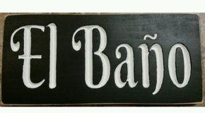 El Bano Spanish Mexican Bathroom Sign Unisex Restroom Plaque You