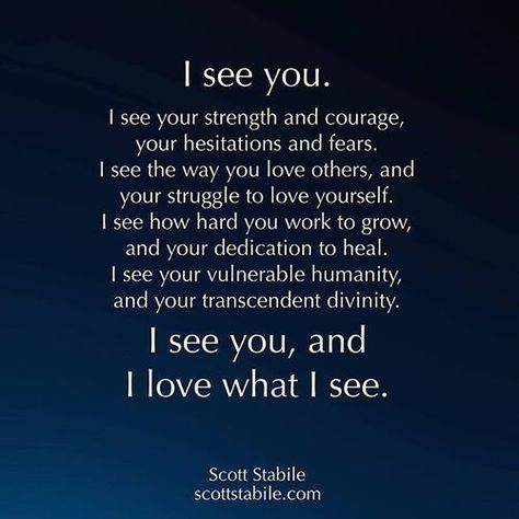I see you, and I love what I see.