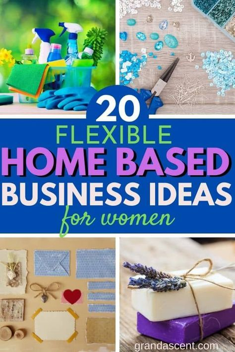 20 Flexible Home Based Business Ideas For Women in 2020 - Grand Ascent
