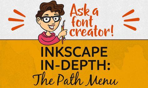 Ask a Font Creator: Inkscape In-Depth - The Path Menu   The Font Bundles Blog