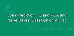 Loan Prediction Using Pca And Naive Bayes Classification With R Predictions Naive Loan