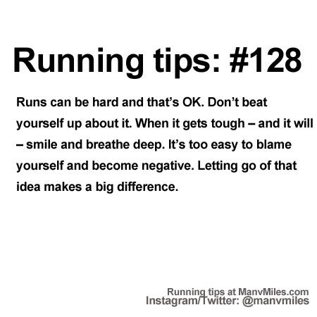 100+ Running Tips: No. 128: Be kind to yourself            Starting running or training for a marathon? Tips and help: Get more running tips and training adivce