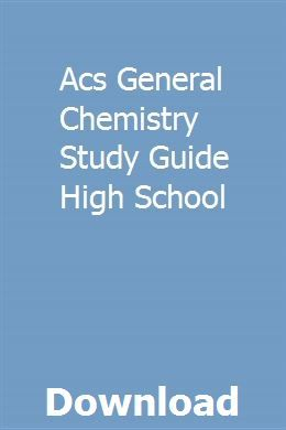Acs General Chemistry Study Guide High School Chemistry Study Guide Study Guide Online High School