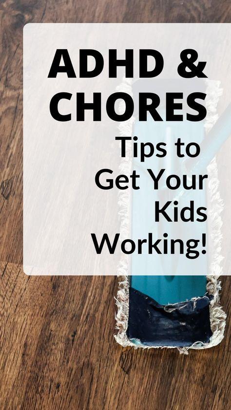 ADHD Kids and chores