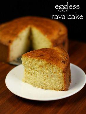Rava Cake Recipe Semolina Cake Recipe Suji Cake Or Sooji Cake Recipe Semolina Cake Recipe Semolina Cake Cake Recipes