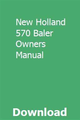 New Holland 570 Baler Owners Manual   giatradoris   Repair
