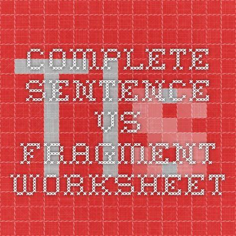Complete sentence vs Fragment worksheet Homeschool ELA and