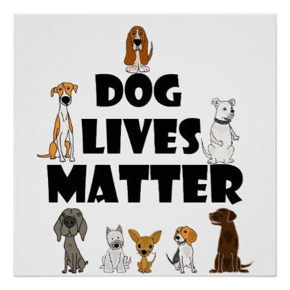 Cute Dog Lives Matter Pet Rescue Art Poster Petgifts Pet Gifts Giftideas Giftidea Petlovers Dog Lives Matter Dog Life Pets