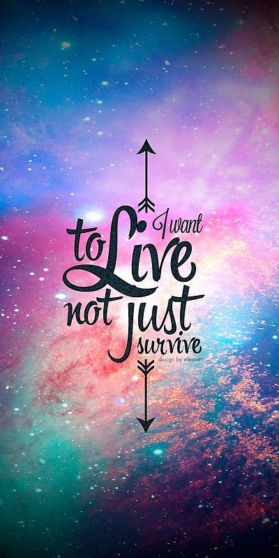 I Want To Live Not Just Survive Posters By Xart Redbubble Inspirational Quotes Wallpapers Wallpaper Quotes Pretty Quotes
