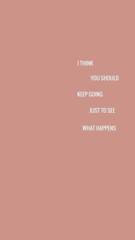 see what happens #selfcare #selflove #positivequotes #quotestoliveby #haveagoodday #positivemindset #positivevibes #quoteoftheday #weheartit #quotes #foundonweheartit #bestself