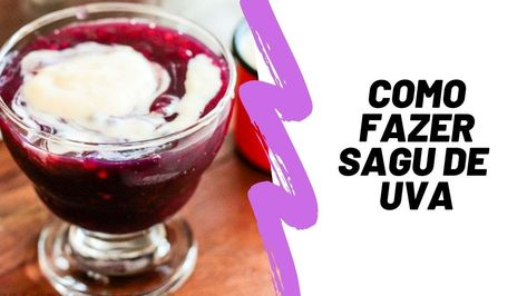 Como fazer sagu de uva (com creme!)