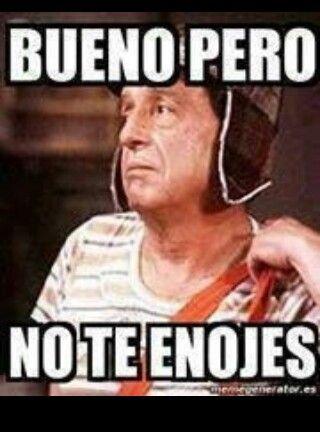 Pin De Carolina En Humor Frases Del Chavo Memes Nuevos Memes