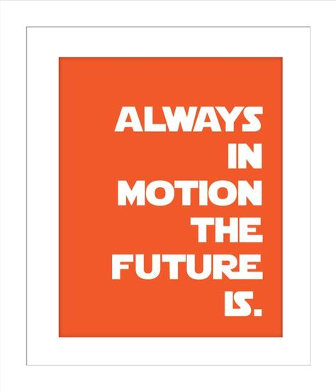 Always In Motion The Future Is Yoda Quote Star Wars Quotes For