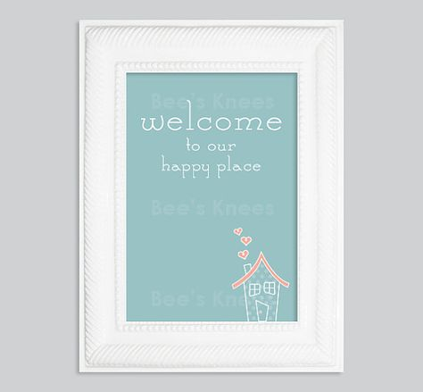 """Printable """"Welcome To Our Happy Place"""" So cute!"""