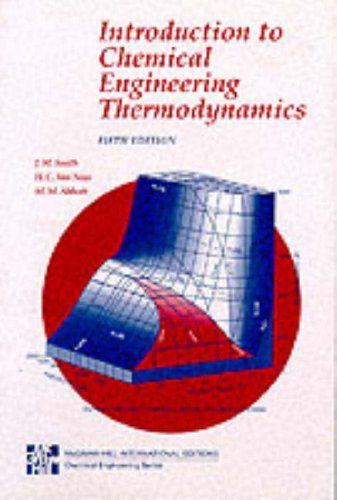 Introduction To Chemical Engineering Thermodynamics By J M Smith Mcgraw Hill Education Europe Chemical Engineering Biochemical Engineering Thermodynamics