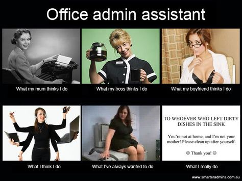 What I Actually Do meme: Office Admin Assistant (a. secretary, EA, PA, receptionist, etc)
