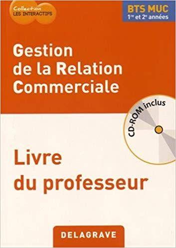 Telecharger Geston De La Relation Commerciale Bts Muc 1re Et 2e Annees Livre Du Professeur En Books Marketing New Books