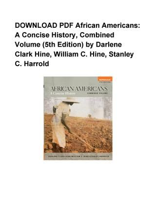 Pdf African Americans A Concise History Combined Volume 5th Edition By Darlene Clark Download African American African American