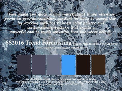 SS2016 Trend Forecasting for Women, Men, Intimate, Sport Apparel - Fine gauge and quick drying material has shape retention power to provide maximum comfort for body as second skin, by working with the richness color palette and contemporary pattern that create a powerful cool to touch sensation that like never before