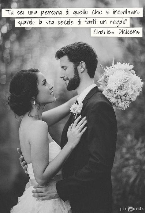 Frasi C Matrimonio.Matrimonio It Tu Sei Una Di Quelle Persone Che Si Incontrano