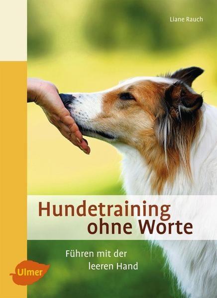 Hundetraining Ohne Worte Von Liane Rauch Ebook In 2021 Hundchen Training Hundetraining Hunde