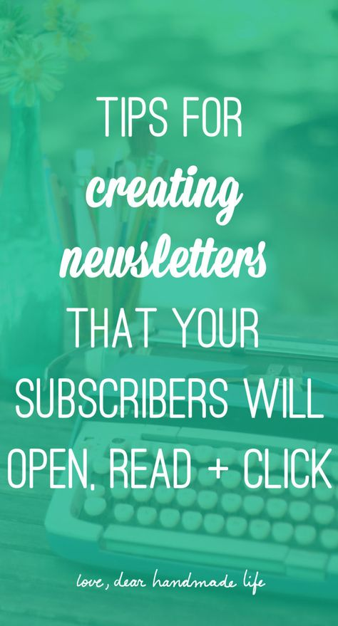 How to create a newsletter that you (and your subscribers) love - Dear Handmade Life