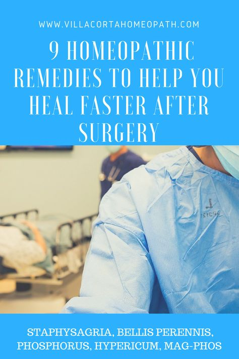 HOMEOPATHIC REMEDIES FOR HEALING AFTER SURGERY | Homeopathic