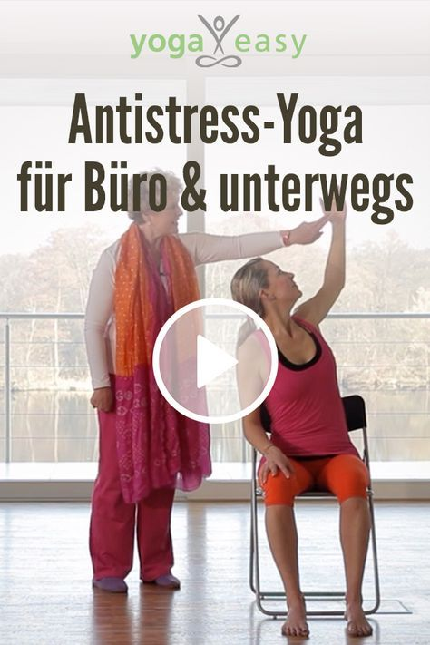 Yoga Gegen Stress Yoga Ubungen Fur Unterwegs Und Furs Buro Yoga Im Sitzen Yoga Ubungen Yoga Und Yoga Fitness