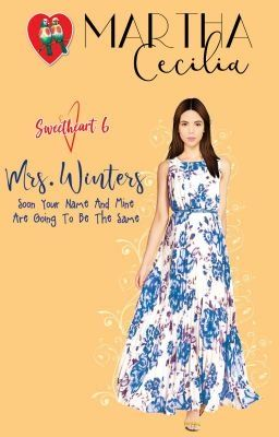 Sweetheart 6 Mrs Winters Soon Your Name And Mine Are Going To Be The Same Chapter 27 Free Romance Books Reading Romance Novels Sweetheart