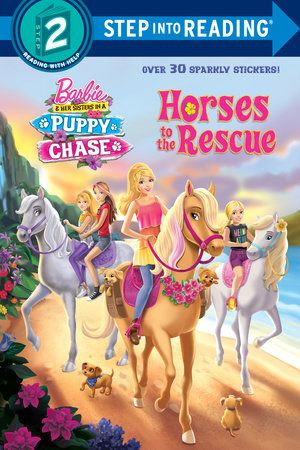 Horses To The Rescue Barbie Her Sisters In A Puppy Chase By Devin Ann Wooster 9781101939956 Penguinrandomhouse Com Books In 2020 Barbie And Her Sisters Barbie Movies Barbie Horse