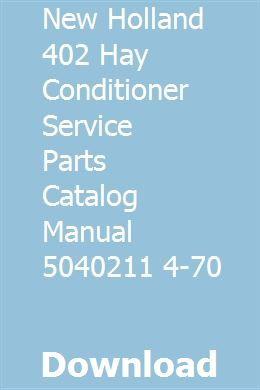 New Holland 402 Hay Conditioner Service Parts Catalog Manual 5040211 4 70 New Holland Parts Catalog Conditioner