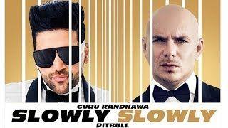 Slowly Slowely Song Mp3 Download Guru Randhawa New Punjabi Songs 2019 Ringtone Download Backstreet Boys Lyrics Mp3 Song Download
