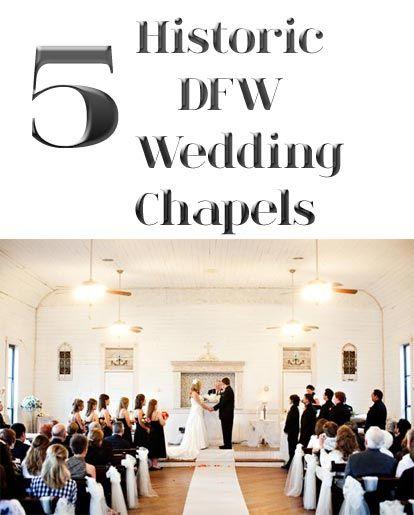 6 Historic Wedding Chapels In DFW