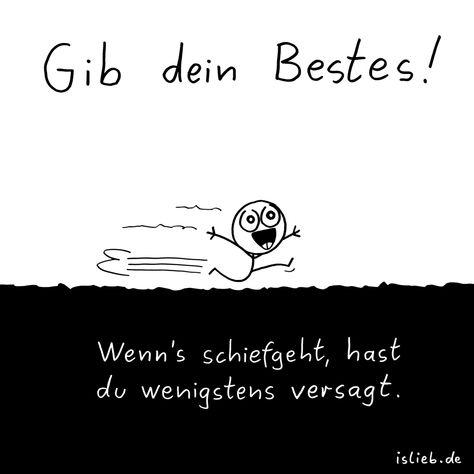 Gib dein Bestes. | #spruch #sprüche #motivation #islieb