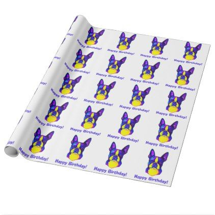 Boston Terrier In Colors Happy Birthday Wrapping Paper